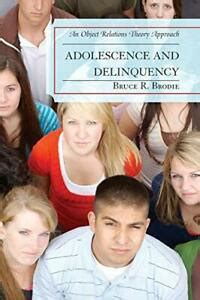 Adolescence And Delinquency An ObjectRelations Theory Approach