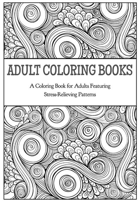 Adult Coloring Books A Coloring Book For Adults Featuring Stress Relieving Mandalas Adult Coloring Book Stress Relieving Mandala And Patterns Volume 2