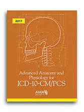 Advanced Anatomy And Physiology For ICD10CMPCS 2017