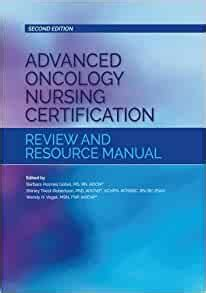 Advanced Oncology Nursing Certification Review And Resource Manual Second Edition