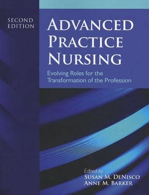 Advanced Practice Nursing Evolving Roles For The Transformation Of The Profession