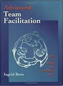 Advanced Team Facilitation Tools To Achieve High Performance Teams