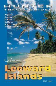 Adventure Guide To The Leeward Islands Anguilla St Martin St Barts ...