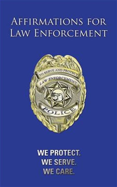 Affirmations For Law Enforcement We Protect We Serve We Care
