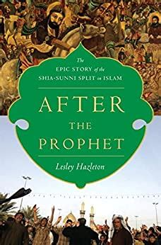 After The Prophet The Epic Story Of The Shiasunni Split In Islam