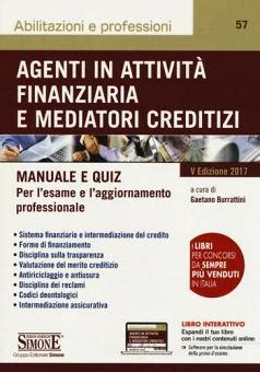 Agenti In Attivit Finanziaria E Mediatori Creditizi Manuale E Quiz Con Contenuto Digitale Per Download E Accesso On Line