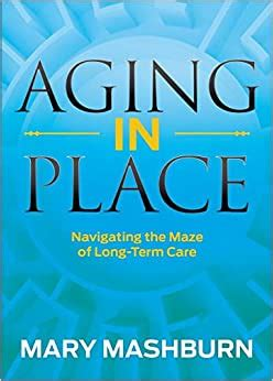 Aging In Place Navigating The Maze Of LongTerm Care