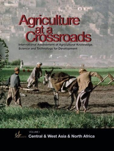 Agriculture At A Crossroads Volume I Central And West Asia And North Africa