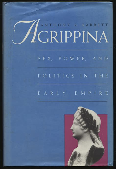 Agrippina Sex Power And Politics In The Early Empire