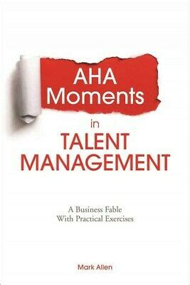 Aha Moments In Talent Management A Business Fable With Practical Exercises