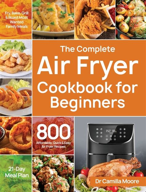 Air Fryer Cookbook Quick And Easy Air Fryer Recipes To Bake Fry And Roast Yummy Meals