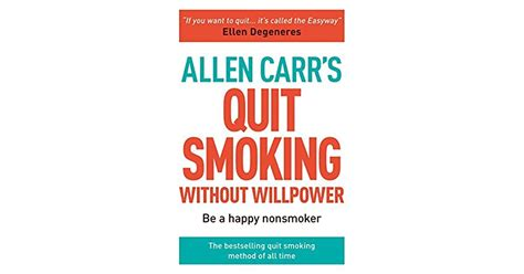 Allen Carrs Quit Smoking Without Willpower Be A Happy Nonsmoker Allen Carrs Easyway