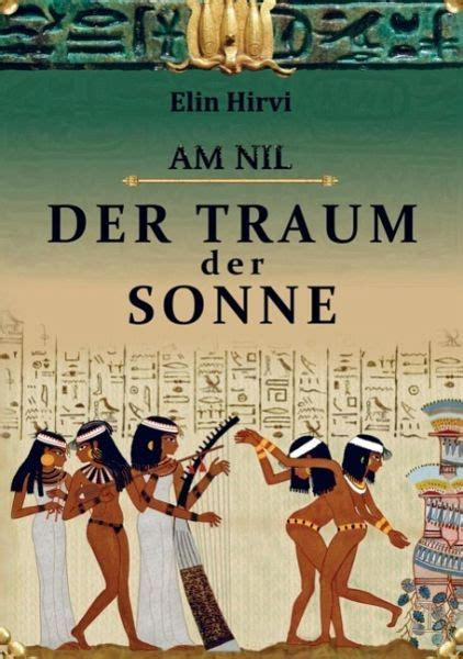 Am Nil 1 Der Traum Der Sonne Historischer Roman German Edition ...