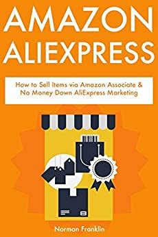 Amazon Aliexpress How To Sell Items Via Amazon Associate And No Money Down Aliexpress Marketing English Edition