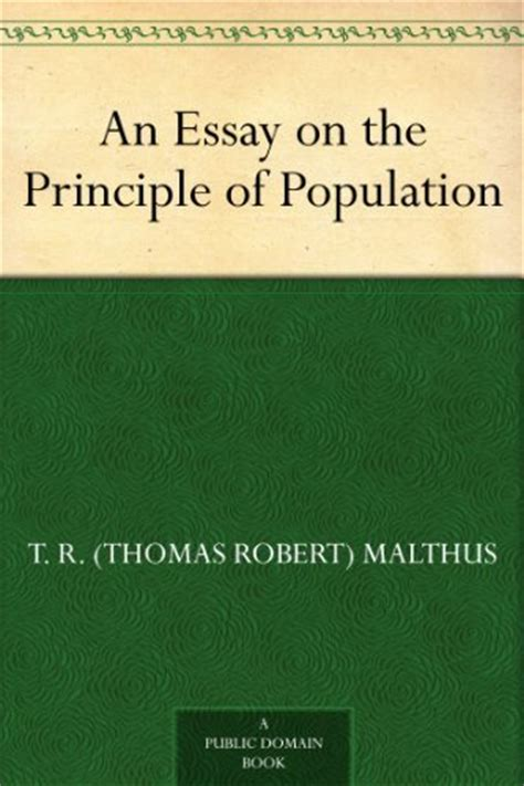 An Essay On The Principle Of Population And Other Works By Thomas Malthus Unexpurgated Edition Halcyon Classics English Edition