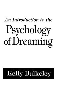 An Introduction To The Psychology Of Dreaming Garland RefLibrof Humanities 2048