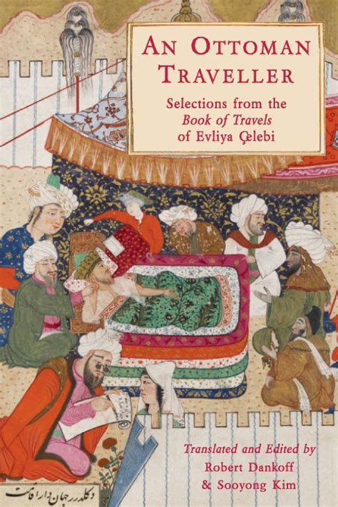 An Ottoman Traveller Selections From The Book Of Travels Of Evliya ...