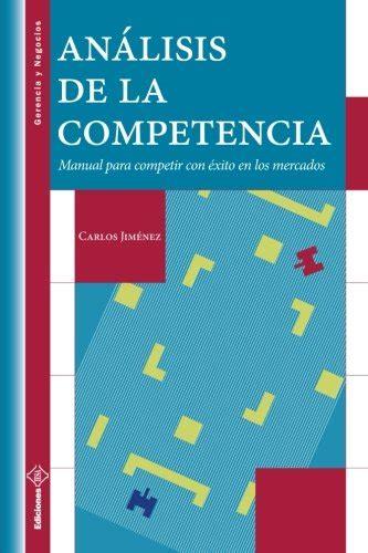 Analisis De La Competencia Manual Para Competir Con Exito En Los ...