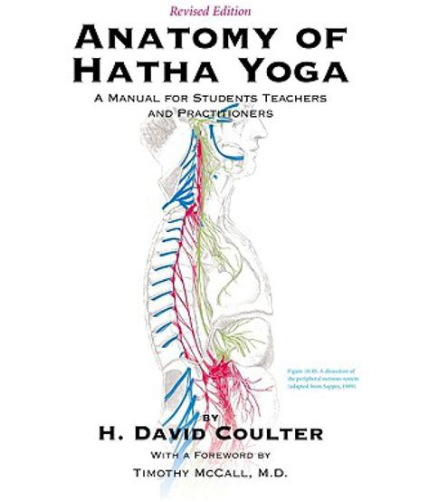 Anatomy Of Hatha Yoga A Manual For Students Teachers And Practitioners