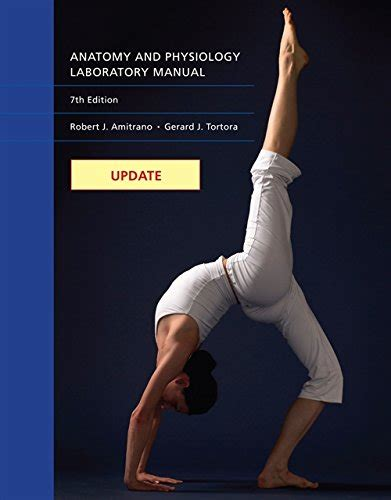 Anatomy Physiology Laboratory Manual 7th Seventh Edition By Amitrano Robert Tortora Gerard 2006