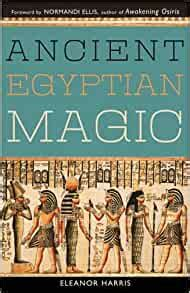 Ancient Egyptian Magic By Eleanor Harris - Ancient Egyptian