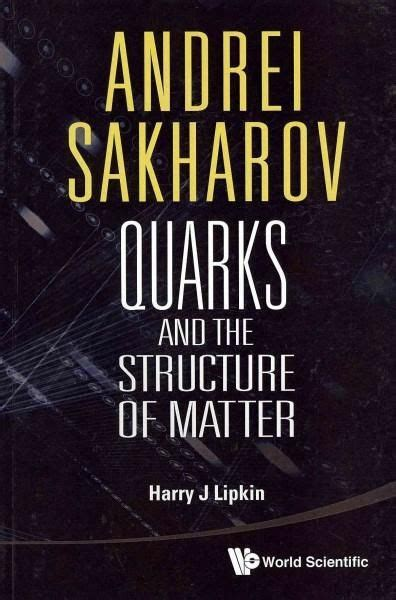 Download: Andrei Sakharov Quarks And The Structure Of Matter Lipkin