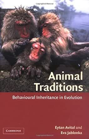 Animal Traditions Behavioural Inheritance In Evolution