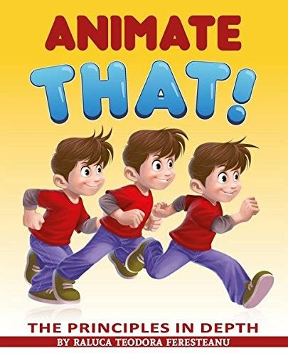 Animate That The Principles In Depth An Essential Book For Novice Animators