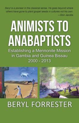 Animists To Anabaptists The Story Of The Mennonite Mission In ...