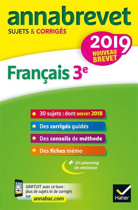 Annales Du Brevet Annabrevet 2019 Francais 3e 26 Sujets Corriges ...