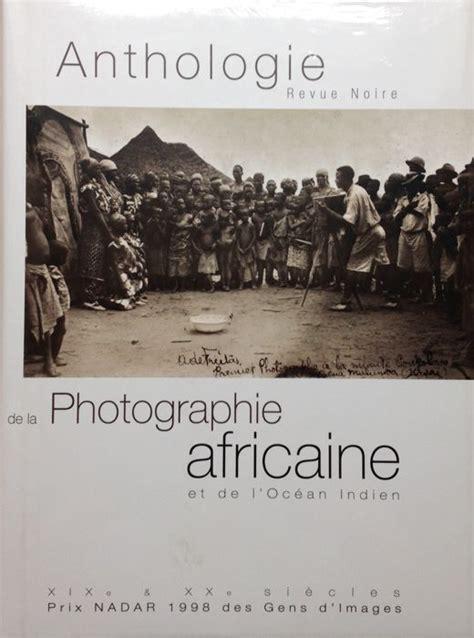 Anthologie De La Photographie Africaine Et De Locean Indien (ePUB/PDF)