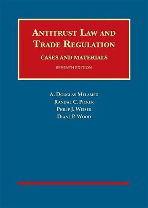 Antitrust Law And Trade Regulation Cases And Materials University Casebook Series