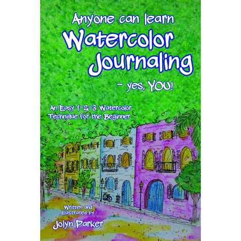 Anyone Can Learn Watercolor Journaling Yes You Easy Techniques For ...