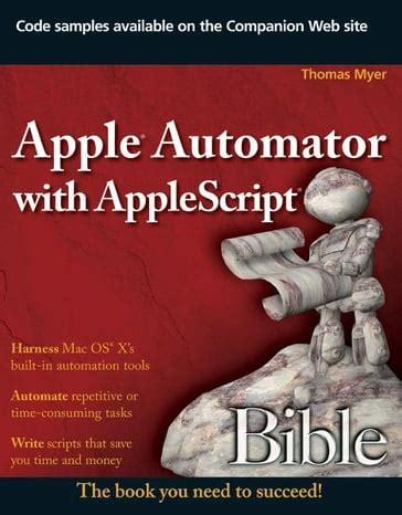 Apple Automator With Applescript Bible Myer Thomas (ePUB/PDF)