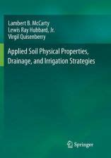 Applied Soil Physical Properties Drainage And Irrigation Strategies