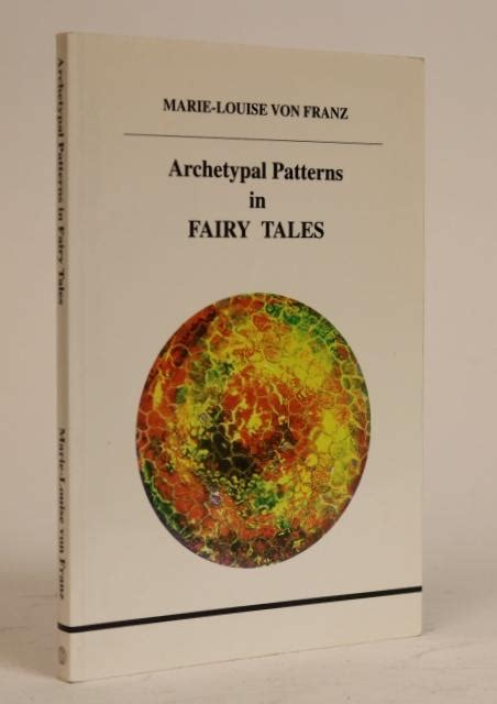 Archetypal Patterns In Fairy Tales Studies In Jungian Psychology By Jungian Analysts