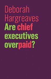 Are Chief Executives Overpaid The Future Of Capitalism