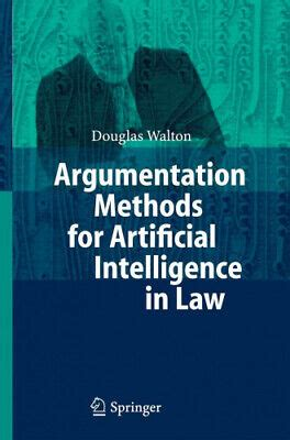 Argumentation Methods For Artificial Intelligence In Law Walton