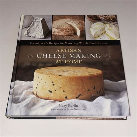 Artisan Cheese Making At Home Techniques Recipes For Mastering WorldClass Cheeses