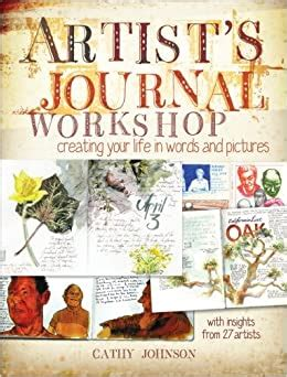 Artists Journal Workshop Creating Your Life In Words And