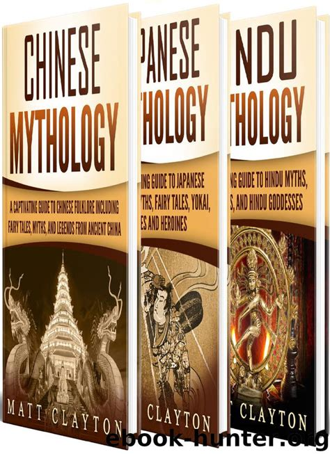 Asian Mythology A Captivating Guide To Chinese Mythology Japanese Mythology And Hindu Mythology