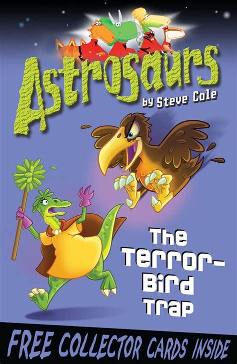 Astrosaurs 8 The Terror Bird Trap Cole Steve (ePUB/PDF) Free