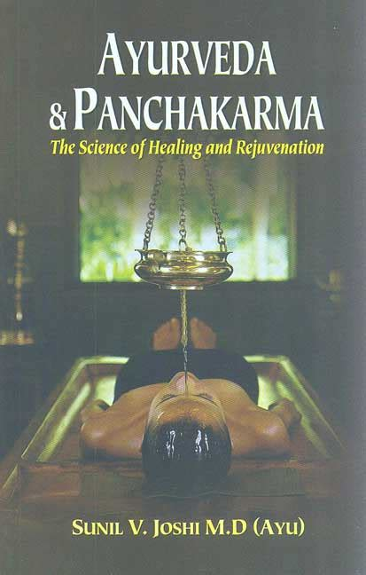 Ayurveda And Panchakarma The Science Of Healing And Rejuvenation