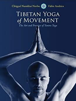 B008irsev4 Tibetan Yoga Of Movement The Art And Practice Of Yantra Yoga English Edition