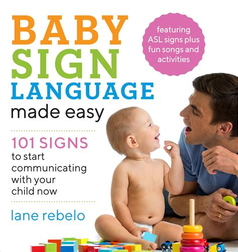 Baby Sign Language Made Easy 101 Signs To Start Communicating With Your Child Now