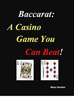 Baccarat A Casino Game You Can Beat
