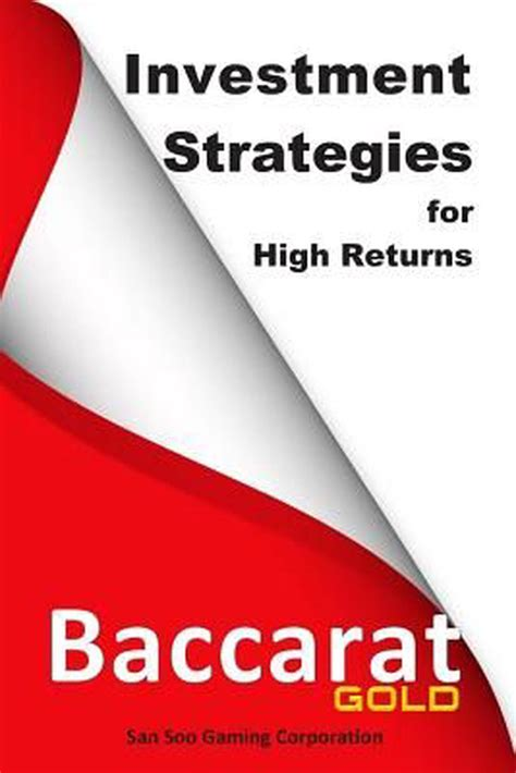 Baccarat Gold Investment Strategies For High Returns
