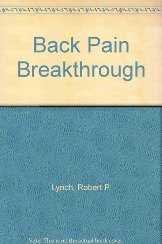 Back Pain Breakthrough An Inventors Accidental Discovery Challenges Current Medical Theory