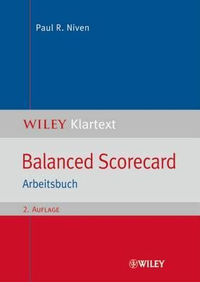 Balanced Scorecard Arbeitsbuch WILEY Klartext