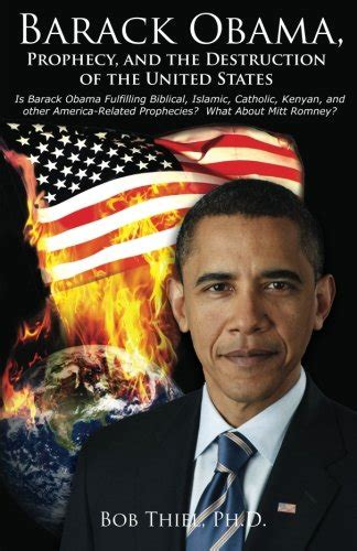 Barack Obama Prophecy And The Destruction Of The United States English Edition